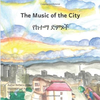 የከተማ ድምጾች The Music Of The City  : In English and Amharic