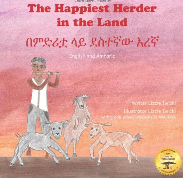 በምድሪቷ ላይ ደስተኛው እረኛ The Happiest Herder In The Land :In English and Amharic