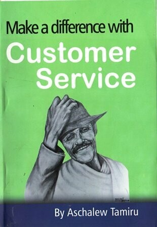 Make a difference with Customer Service [by] በ Aschalew Tamiru