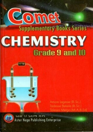 Comet Chemistry Grade 9 and 10 [by] በ Amare Legesse and Tadesse Bekele and Tolessa