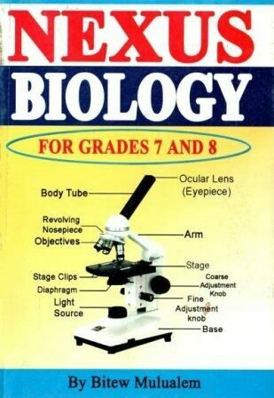 Nexus Biology for Grades 7 and 8 [by] በ Bitew Mulualem
