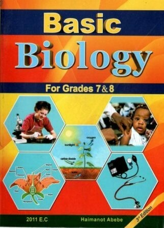 Basic Biology For Grades 7 and 8 [by] በ Haimanot Abebe
