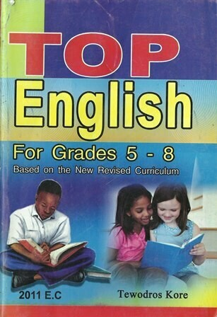 Top English for Grades 5 - 8 [by] በ Tewodros Kore