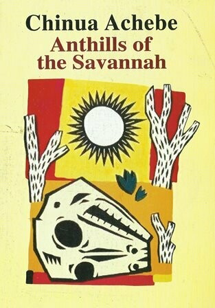 Anthills of the Savannah [by] በ Chinua Achebe