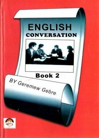 English Conversation Book 2 [by] በ Geremew Gebre