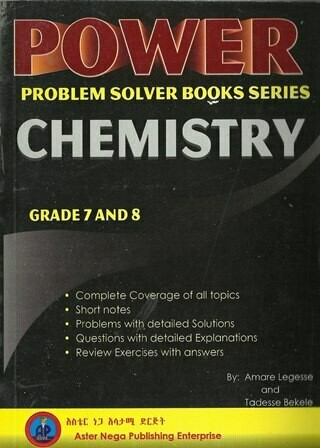 Power Chemistry Grade 7 and 8 [by] በ Amare Legesse and Tadesse Bekele
