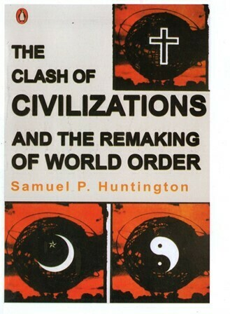 The Clash of Civilizations and the Remaking of World Order [by] በ Samuel P. Huntington