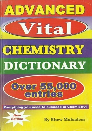 Advanced Vital Chemistry Dictionary [by] በ Bitew Mulualem
