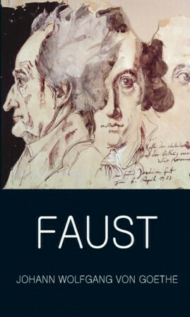 Faust - A Tragedy in Two Parts & The Urfaust By Johann Wolfgang von Goethe