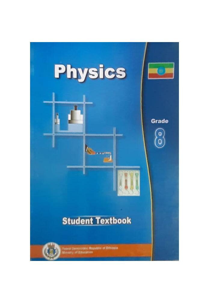 Physics Student Textbook Grade 8 ፊዝክስ የ8ኛ ክፍል መማሪያ መጽሃፍ