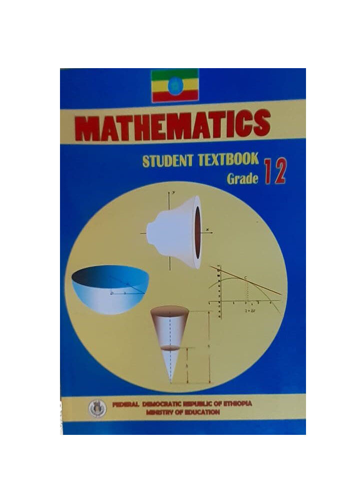 Mathematics Student Textbook Grade 12 ሂሳብ የ12ኛ ክፍል መማሪያ መጽሃፍ