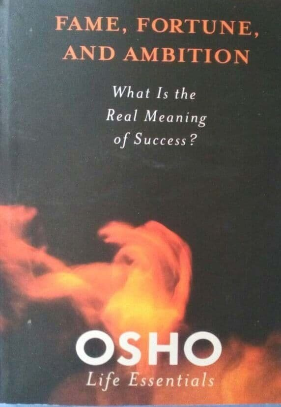 Fame, Fortune, and Ambition: What Is the Real Meaning of Success By Osho