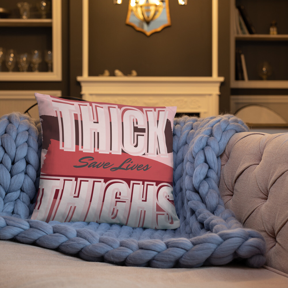 Thick Thighs Save Lives Throw Pillow