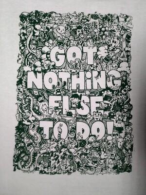 NOTHING ELSE TO DO. Lei Melendres T-shirt | camiseta