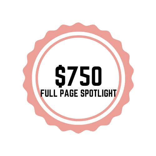 $750 FULL PAGE SPOTLIGHT