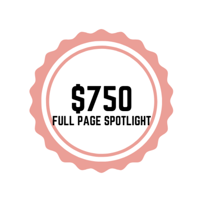 $750 FULL PAGE SPOTLIGHT