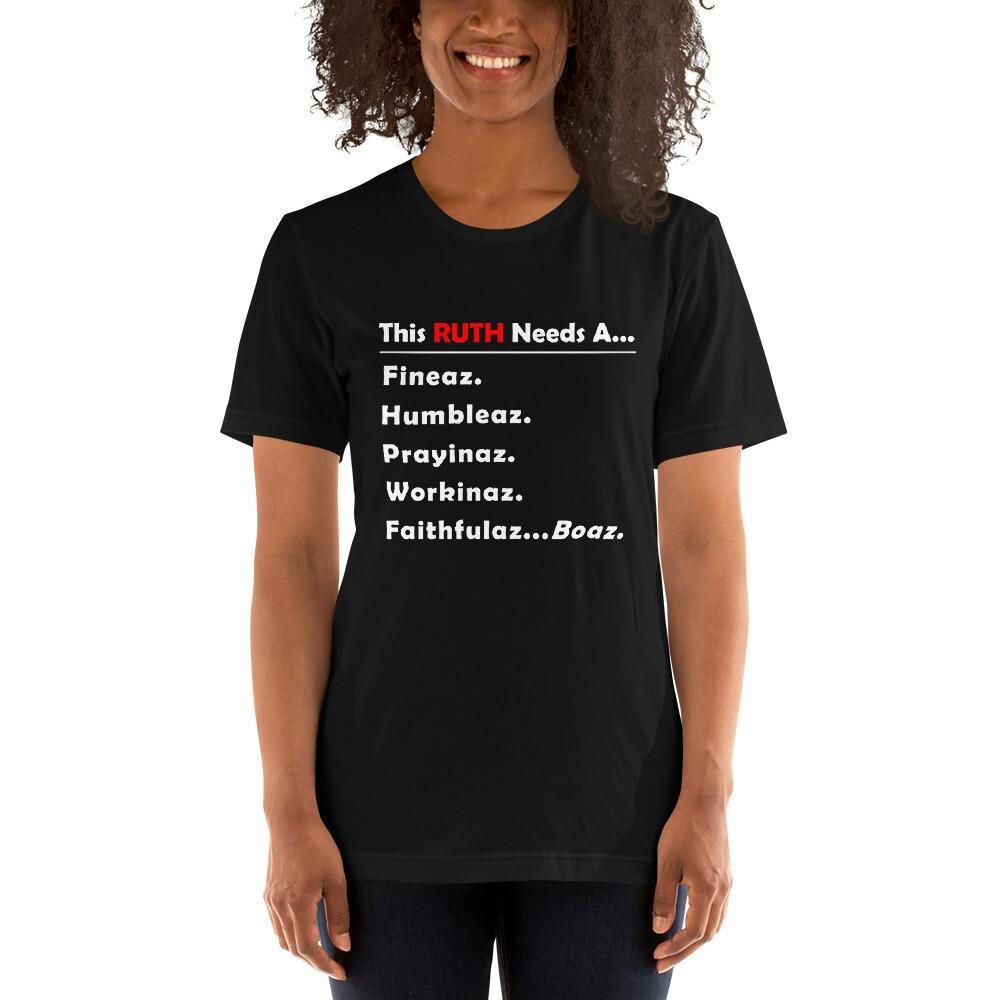 RUTH NEEDS Short-Sleeve Unisex T-Shirt