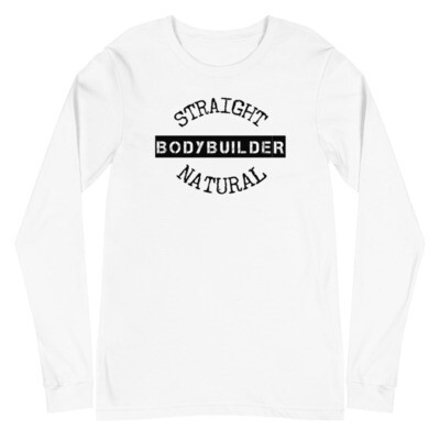 STRAIGHT NATURAL BODYBUILDING Unisex Long Sleeve Tee
