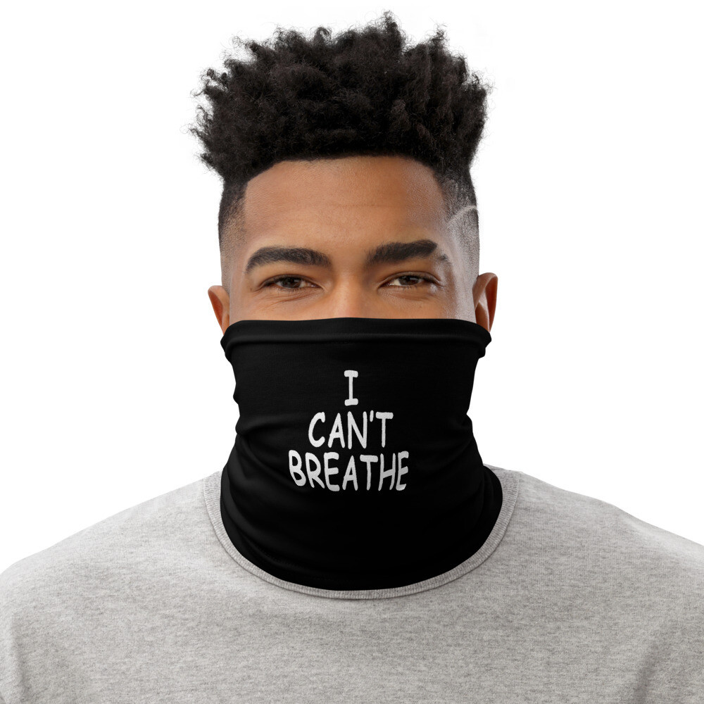 I CAN'T BREATH BLK FACE MASK Neck Gaiter
