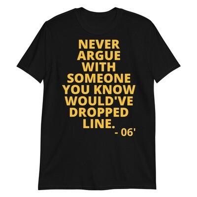 Alpha's Don't Argue Unisex T-Shirt