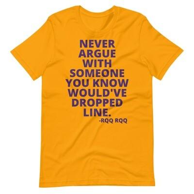 Que's Don't Argue Unisex T-Shirt