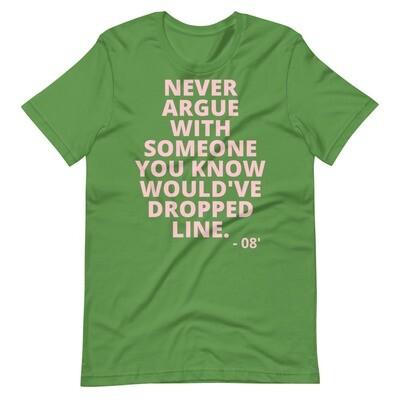 Pretty Girls Don't Argue Unisex T-Shirt