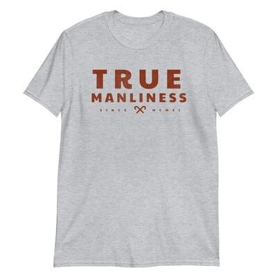 TRUE MANLINESS T-Shirt