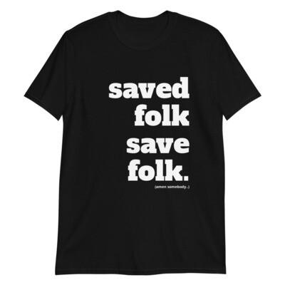 SAVED FOLK Unisex T-Shirt