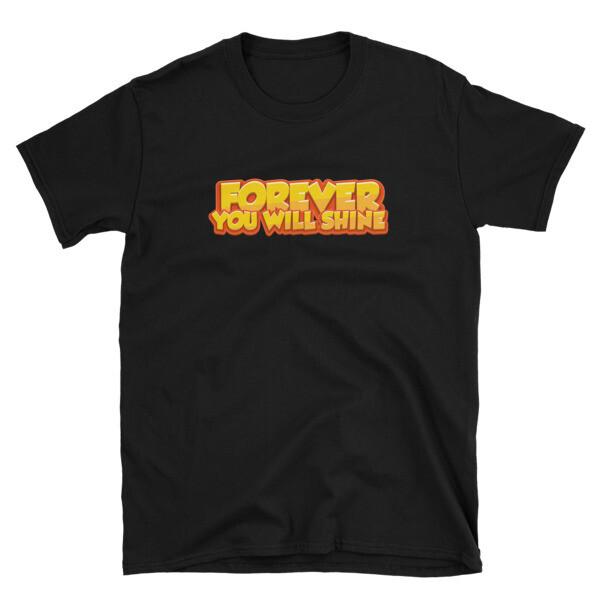 Forever You Will Shine - Block Letters | Short-Sleeve Unisex T-Shirt