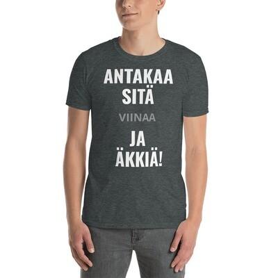 T-paita - Antaaka sitä ja äkkiä