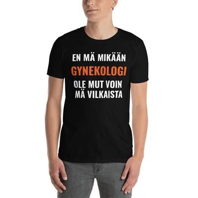 T-paita - En mä mikään Gynekologi oo