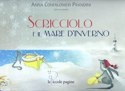 Scricciolo e il mare d'inverno / Anna Confalonieri Prandini