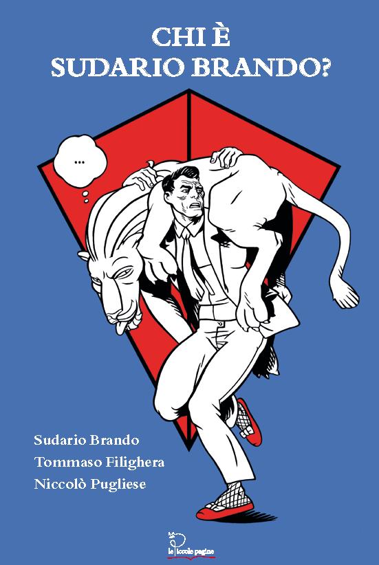 Chi è Sudario Brando? / Tommaso Filighera e  Niccolò Pugliese