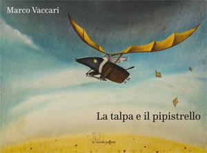 La Talpa e il Pipistrello / Marco Vaccari