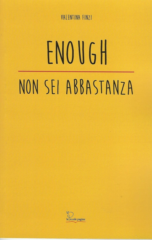 Enough : non sei abbastanza / Valentina Finzi