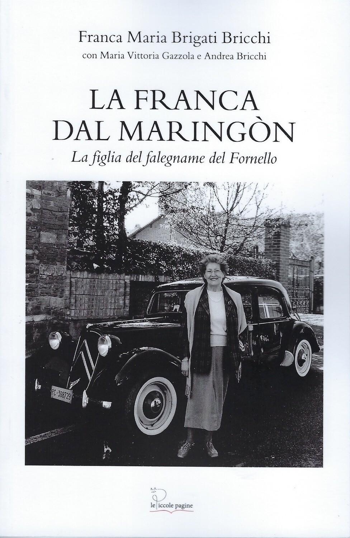 La Franca dal maringon : la figlia del falegname di Fornello / Franca Maria Brigati Bricchi ; con Maria Vittoria Gazzola e Andrea Bricchi