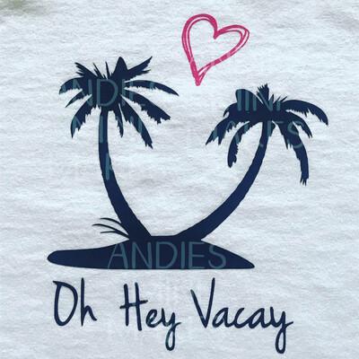 Oh Hey Vacay