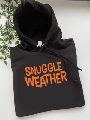 Adults - Snuggle Weather Sweatshirt/hoodie/snoodie