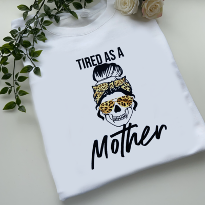 Adults - Tired As a Mother Sweatshirt/hoodie/snoodie