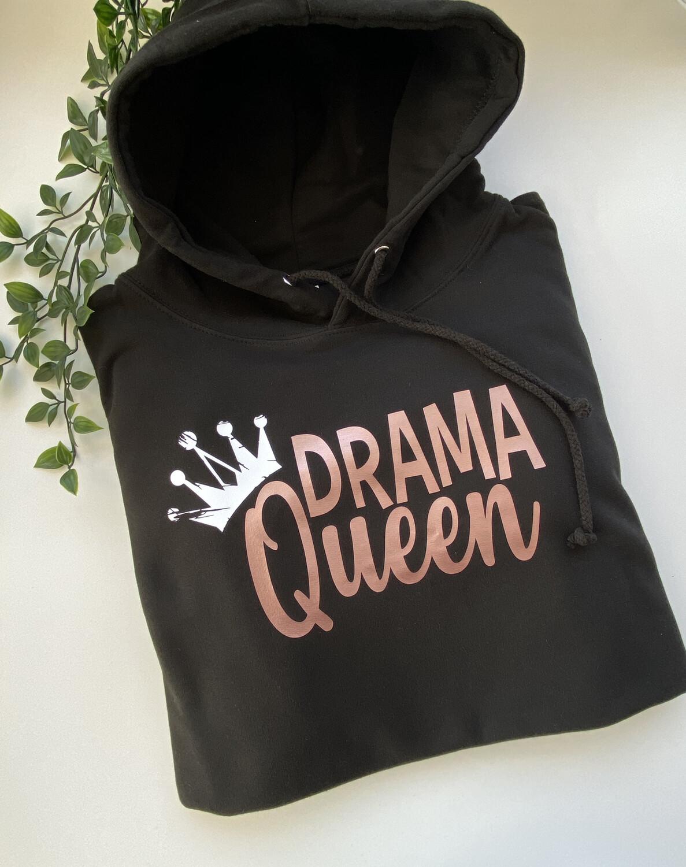 Drama Queen- Sweatshirt/hoodie/snoodie