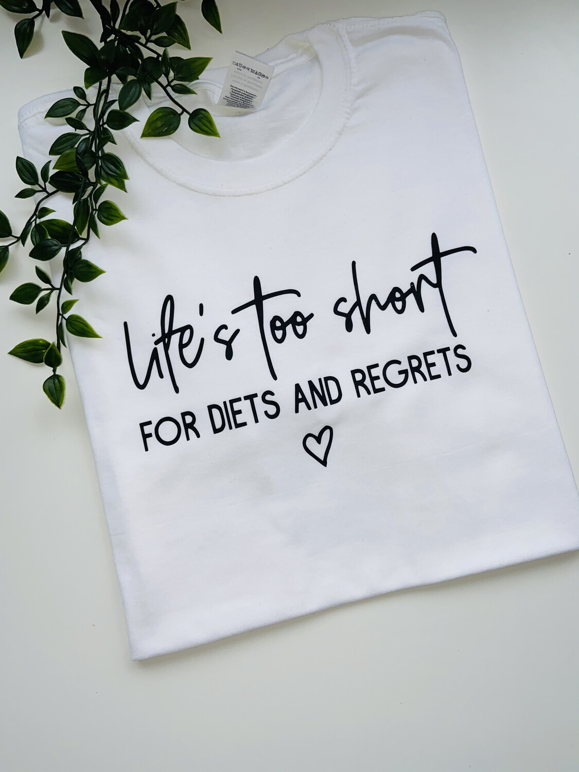 Life's Too Short For Diets Tee