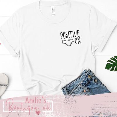 Positive Pants On T-shirt