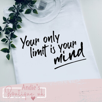 Only Limit Is Your Mind T-shirt