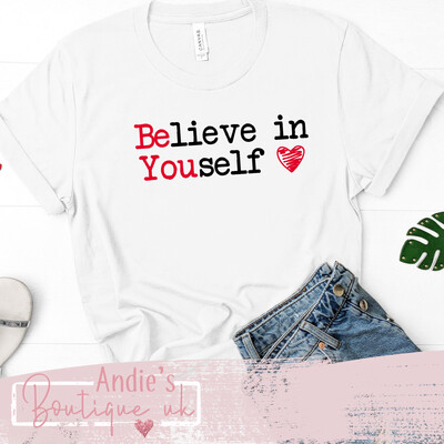 Believe In Yourself (be You) T-shirt