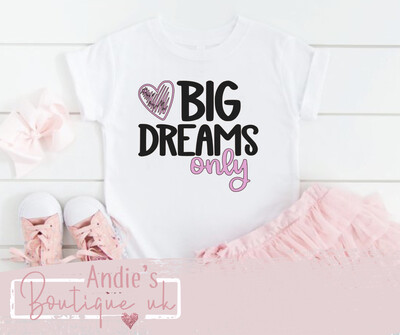 Big Dreams Only Tee