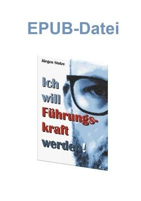 Ich will Führungskraft werden! - eBook im EPUB Format