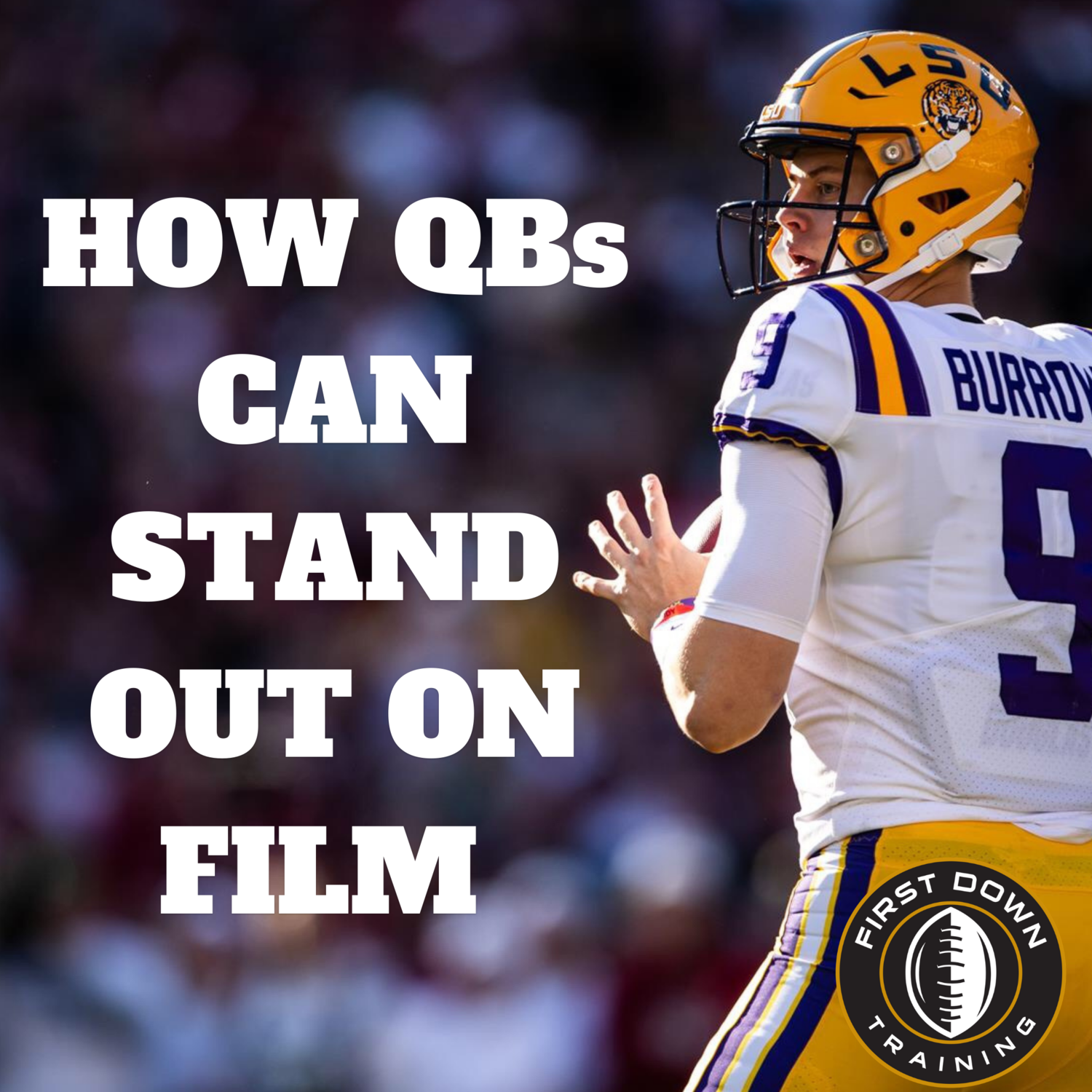 How QBs Can Make A Highlight Tape That Stands Out