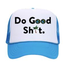 Do Good Sh!t Trucker Hat