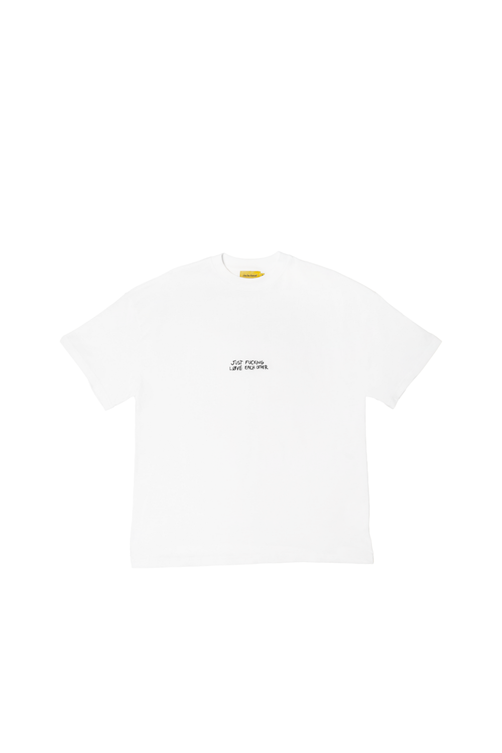 Just F*cking Love Each Other Tee