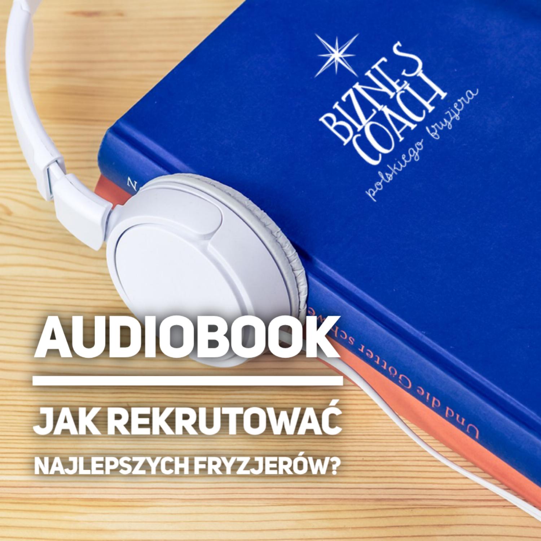 Audiobook - Jak rekrutować najlepszych fryzjerów?